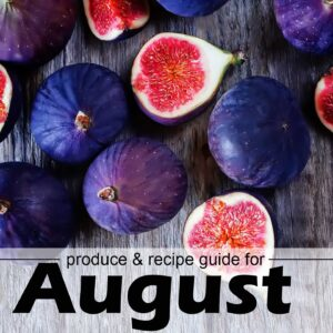 August produce guide with figs